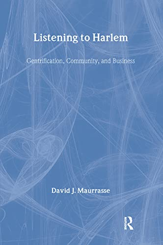 9780415933056: Listening to Harlem: Gentrification, Community, and Business
