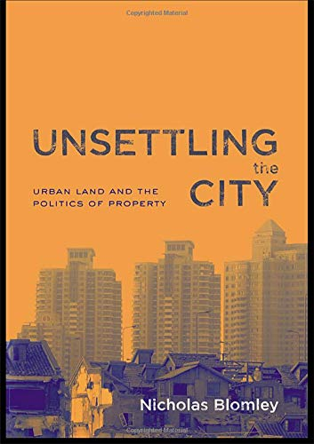 9780415933155: Unsettling the City: Urban Land and the Politics of Property