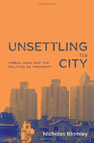9780415933162: Unsettling the City: Urban Land and the Politics of Property