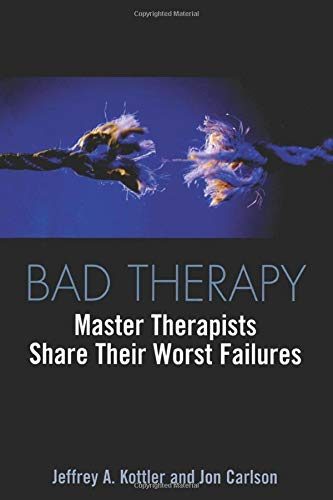 Bad Therapy.: Master Therapists Share Their Worst Failures.