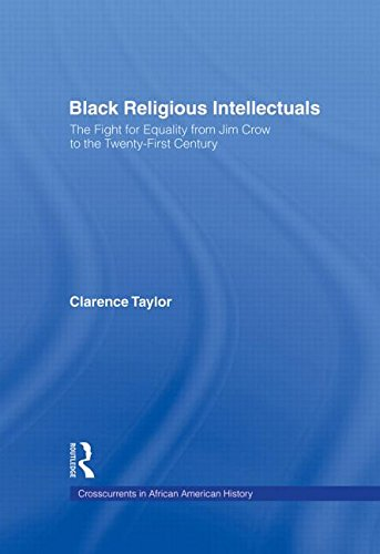 9780415933261: Black Religious Intellectuals: The Fight for Equality from Jim Crow to the 21st Century (Crosscurrents in African American History)
