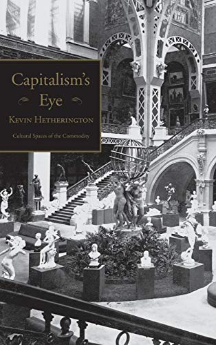 9780415933407: Capitalism's Eye: Cultural Spaces of the Commodity