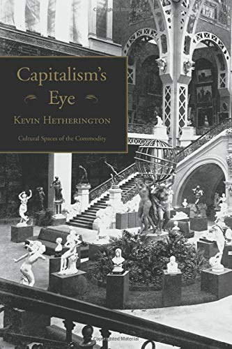 9780415933414: Capitalism's Eye: Cultural Spaces of the Commodity
