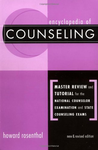 Encyclopedia of Counseling: Master Review and Tutorial for the National Counselor Examination and ...