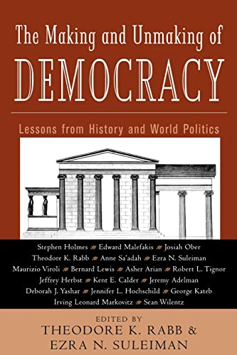 9780415933810: The Making and Unmaking of Democracy: Lessons from History and World Politics