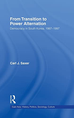 9780415933933: From Transition to Power Alternation : Democracy in South Korea, 1987-1997 (East Asia : History, Politics, Sociology, Culture)