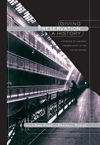 9780415934428: Giving Preservation a History: Histories of Historic Preservation in the United States