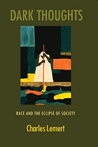 9780415934459: Dark Thoughts: Race and the Eclipse of Society
