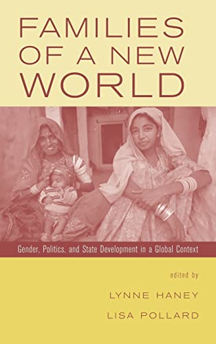 9780415934466: Families of a New World: Gender, Politics, and State Development in a Global Context