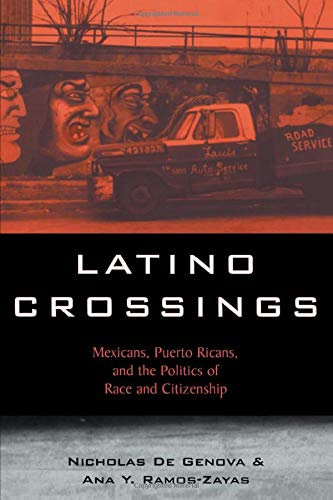 9780415934572: Latino Crossings: Mexicans, Puerto Ricans, and the Politics of Race and Citizenship