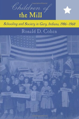 Children of the Mill: Schooling and Society: Ronald D. Cohen