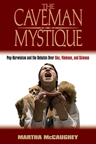 9780415934756: The Caveman Mystique: Pop-Darwinism and the Debates Over Sex, Violence, and Science