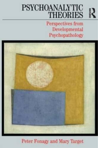 9780415934886: Psychoanalytic Theories: Perspective from Developmental Psychopathology (Whurr Series in Psychoanalysis)
