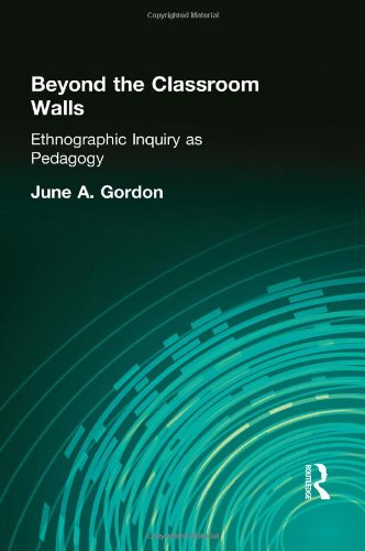 9780415934930: Beyond the Classroom Walls: Ethnographic Inquiry as Pedagogy