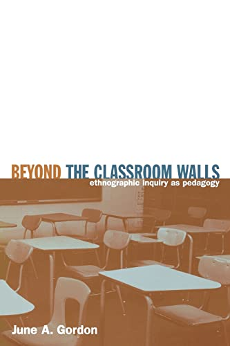 9780415934947: Beyond the Classroom Walls: Ethnographic Inquiry as Pedagogy