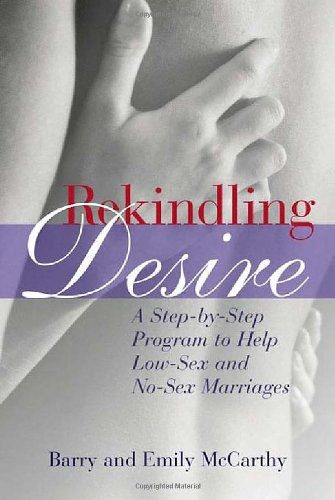 9780415935517: Rekindling Desire: A Step-by-Step Program to Help Low-Sex and No-Sex Marriages