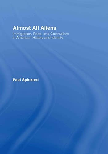 9780415935920: Almost All Aliens: Immigration, Race, and Colonialism in American History and Identity