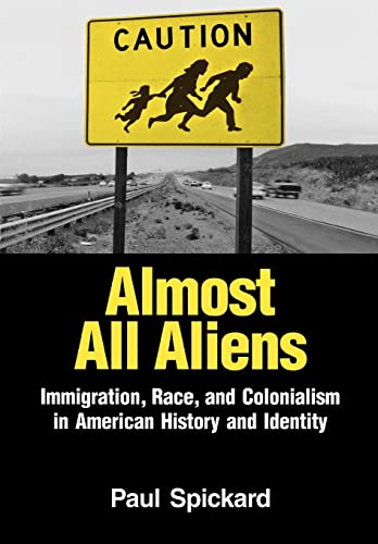 9780415935937: Almost All Aliens: Immigration, Race, and Colonialism in American History and Identity