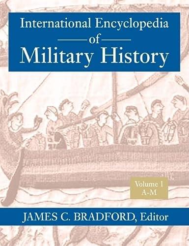 International Encyclopedia Of Military History JUST VOL 1: Jeremy Black (Redakteur), James C. ...