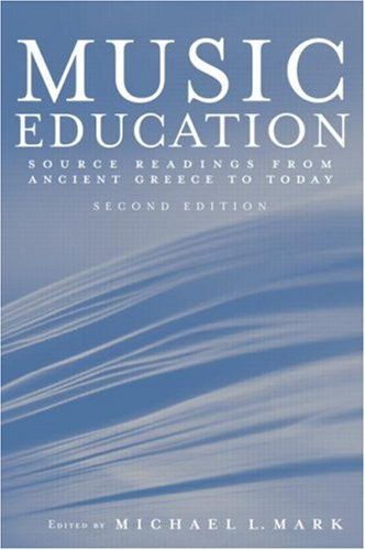 9780415936798: Music Education: Source Readings from Ancient Greece to Today