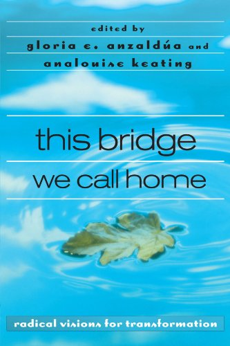 This Bridge We Call Home Radical Visions for Transformation