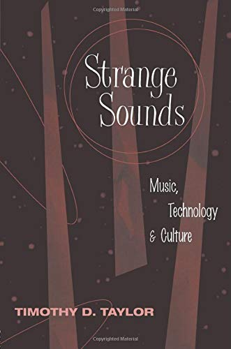 9780415936842: Strange Sounds: Music, Technology & Culture: Music, Technology, and Culture