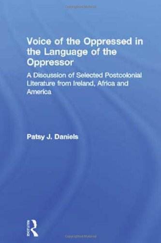 9780415936910: Voice of the Oppressed in the Language of the Oppressor: A Discussion of Selected Postcolonial Literature from Ireland, Africa and America (Literary Criticism and Cultural Theory)