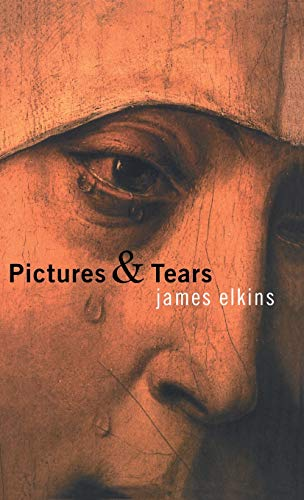 9780415937139: Pictures and Tears: A History of People Who Have Cried in Front of Paintings