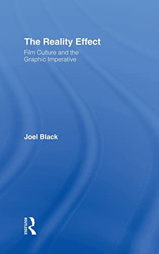 9780415937207: The Reality Effect: Film Culture and the Graphic Imperative