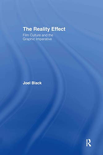 9780415937214: The Reality Effect: Film Culture and the Graphic Imperative