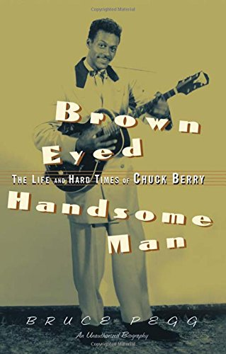 9780415937481: Brown Eyed Handsome Man: The Life and Hard Times of Chuck Berry