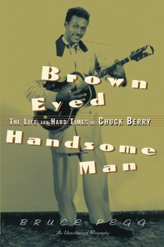 9780415937511: Brown Eyed Handsome Man: The Life and Hard Times of Chuck Berry