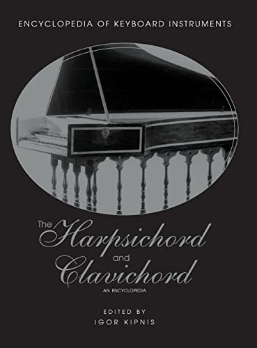 9780415937658: The Harpsichord and Clavichord: An Encyclopedia (Encyclopedia of Keyboard Instruments)