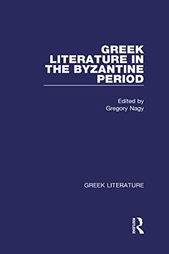 9780415937719: Greek Literature in the Byzantine Period (Greek Literature Vol 9)