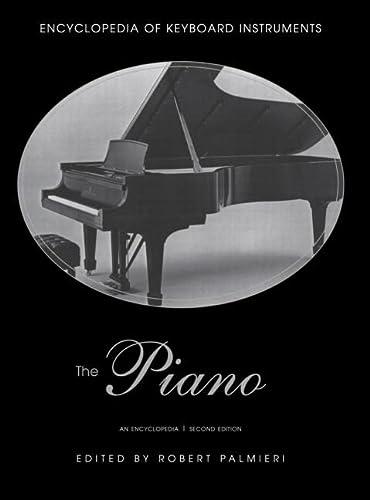 9780415937962: The Piano: An Encyclopedia (ENCYCLOPEDIA OF KEYBOARD INSTRUMENTS)