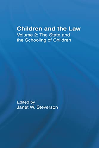 Children and the law. Volume 2.: The State and the schooling of children.: Steverson, Janet W. (ed....