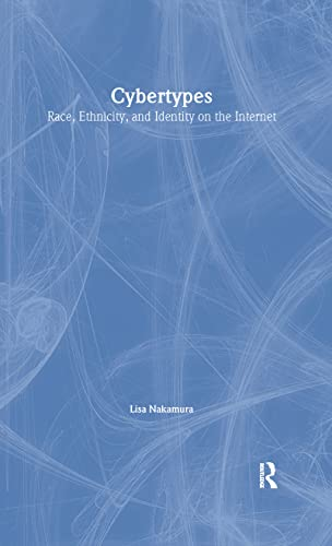 9780415938365: Cybertypes: Race, Ethnicity, and Identity on the Internet