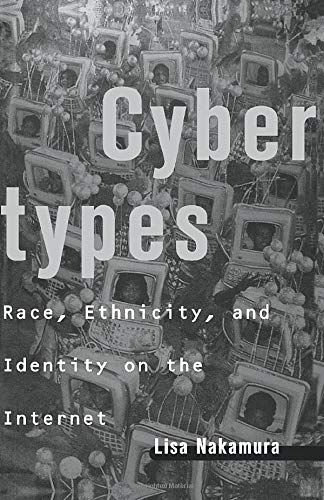 9780415938372: Cybertypes: Race, Ethnicity, and Identity on the Internet