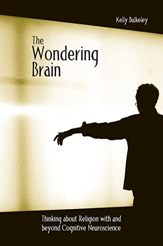 9780415938419: The Wondering Brain: Thinking about Religion With and Beyond Cognitive Neuroscience