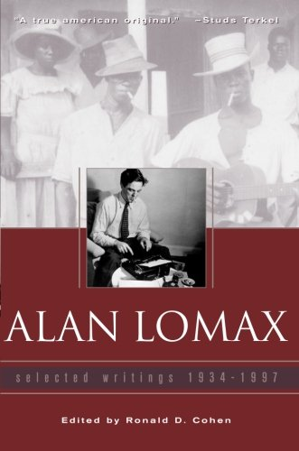 9780415938556: Alan Lomax: Selected Writings, 1934-1997