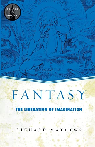9780415938907: Fantasy: The Liberation of Imagination (Genres in Context)
