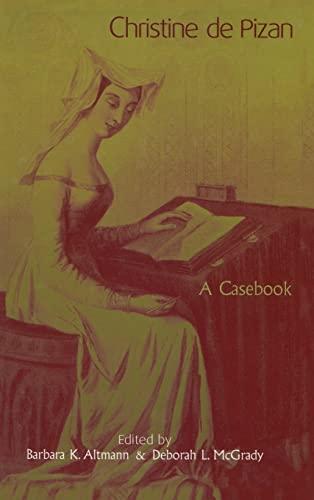 Christine de Pizan: A Casebook (Garland Medieval Casebooks)