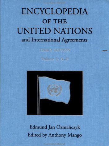 9780415939218: Encyclopedia of the United Nations and International Agreements, Vol. 1, A-F