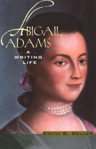9780415939454: Abigail Adams: A Writing Life