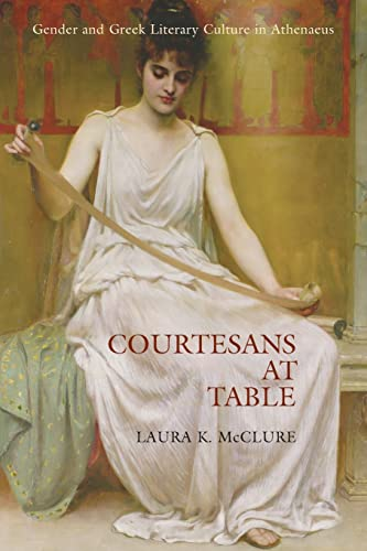 9780415939478: Courtesans at Table: Gender and Greek Literary Culture in Athenaeus