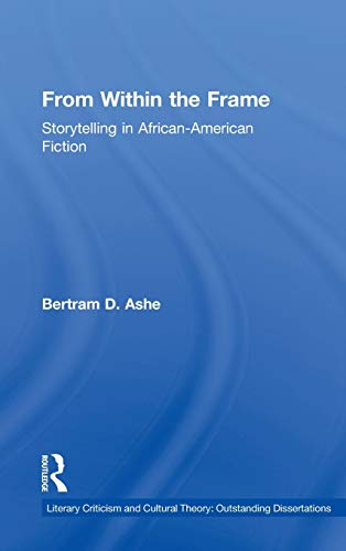9780415939546: From Within the Frame: Storytelling in African-American Studies (Literary Criticism and Cultural Theory)