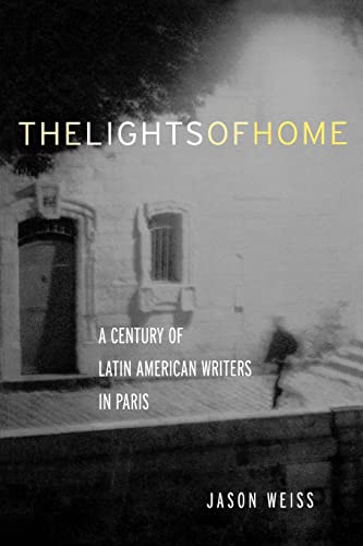 9780415940139: The Lights of Home: A Century of Latin American Writers in Paris