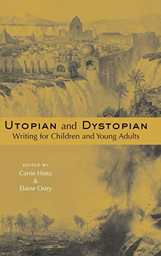 9780415940177: Utopian and Dystopian Writing for Children and Young Adults (Children's Literature and Culture)