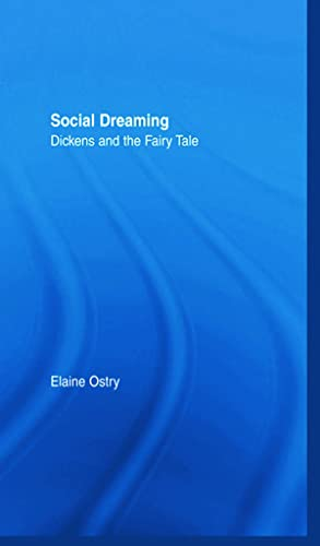 9780415940184: Social Dreaming: Dickens and the Fairy Tale (Studies in Major Literary Authors)