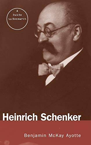Heinrich Schenker: A Research and Information Guide (Routledge Music Bibliographies): Benjamin ...